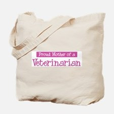 Proud Mother of Veterinarian Tote Bag