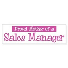 Proud Mother of Sales Manager Bumper Bumper Sticker