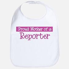 Proud Mother of Reporter Bib