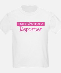Proud Mother of Reporter T-Shirt