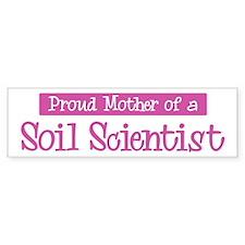 Proud Mother of Soil Scientis Bumper Bumper Sticker