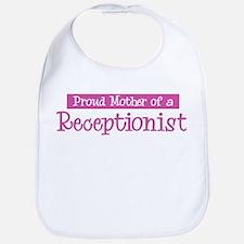 Proud Mother of Receptionist Bib