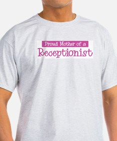 Proud Mother of Receptionist T-Shirt