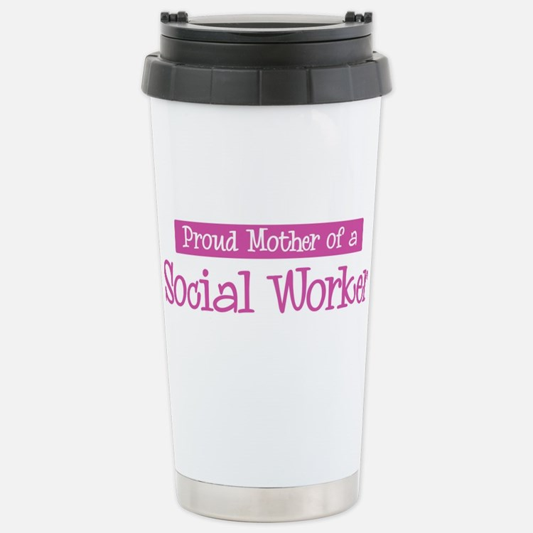 Proud Mother of Social Worker Travel Mug