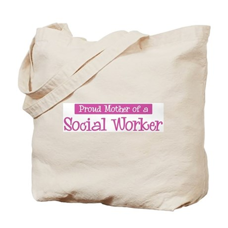 Proud Mother of Social Worker Tote Bag