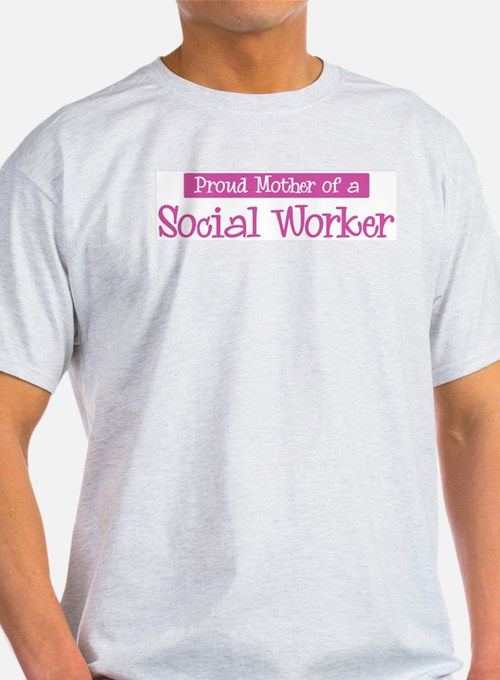 Proud Mother of Social Worker T-Shirt