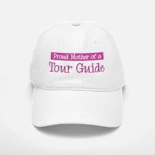 Proud Mother of Tour Guide Baseball Baseball Cap