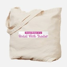 Proud Mother of Social Work T Tote Bag