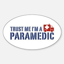 Trust Me I'm a Paramedic Oval Decal