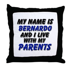 my name is bernardo and I live with my parents Thr