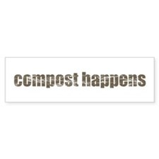 Compost Happens Bumper Stickers