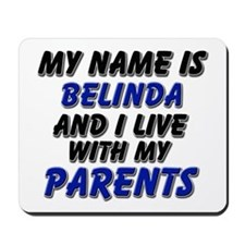 my name is belinda and I live with my parents Mous