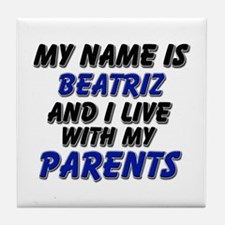 my name is beatriz and I live with my parents Tile