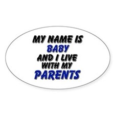 my name is baby and I live with my parents Decal