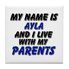 my name is ayla and I live with my parents Tile Co