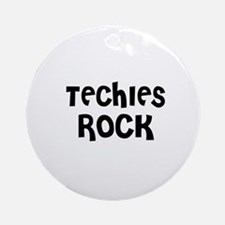 TECHIES ROCK Ornament (Round)