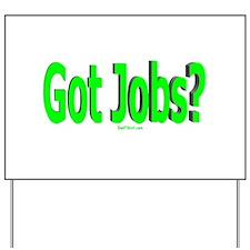 Got Jobs Dad Yard Sign