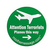 "Attention Terrorists 3.5"" Button"