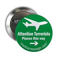 "Attention Terrorists 2.25"" Button"