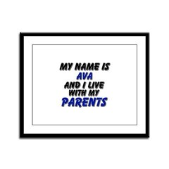 my name is ava and I live with my parents Framed P