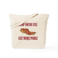 Stop Swine Flu! Eat More Pork Tote Bag