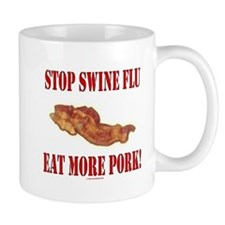 Stop Swine Flu! Eat More Pork Mug