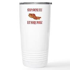 Stop Swine Flu! Eat More Pork Travel Mug