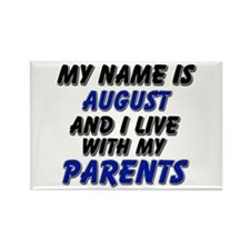 my name is august and I live with my parents Recta
