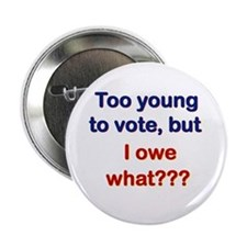 "I Owe What? 2.25"" Button"