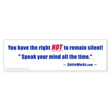 Right NOT to remain silent! Bumper Bumper Sticker