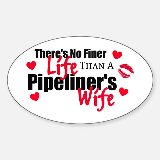 Pipeliner's Life Oval Bumper Stickers