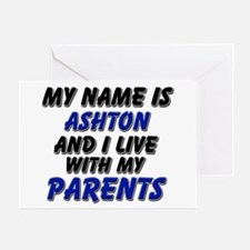 my name is ashton and I live with my parents Greet