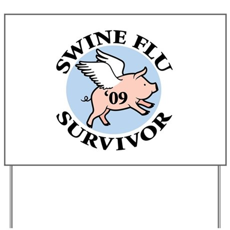 Swine Flu Survivor '09 Yard Sign