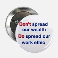 """Spread Our Work Ethic 2.25"""" Button"""