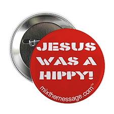 "Jesus was a Hippy 2.25"" Button"