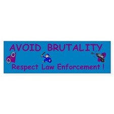 Avoid Brutality Bumper Bumper Sticker