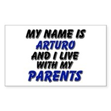 my name is arturo and I live with my parents Stick