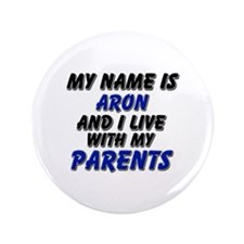 """my name is aron and I live with my parents 3.5"""" Bu"""