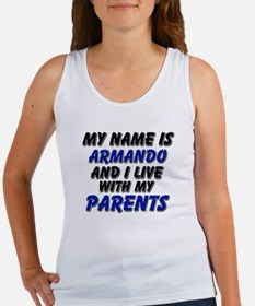 my name is armando and I live with my parents Wome