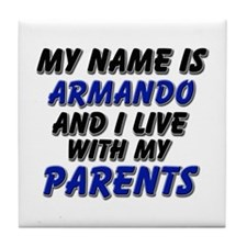 my name is armando and I live with my parents Tile