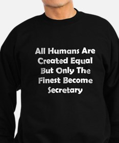 Only The Finest Become Secretary Sweatshirt