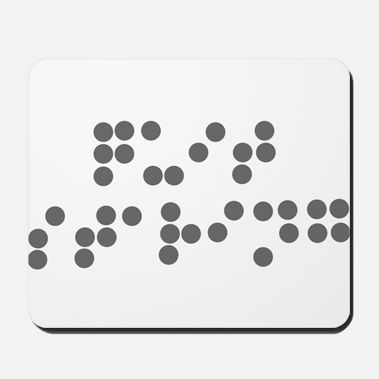 Braille - quit staring Mousepad