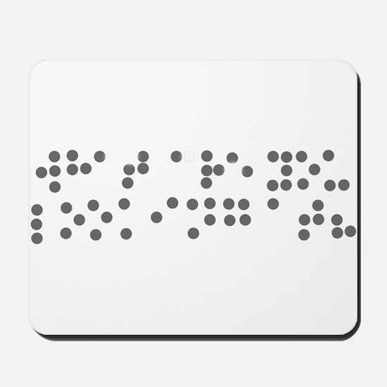 Braille - what are you lookin Mousepad