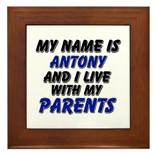 my name is antony and I live with my parents Frame
