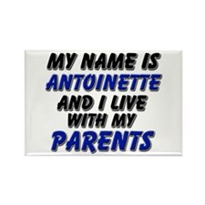 my name is antoinette and I live with my parents R