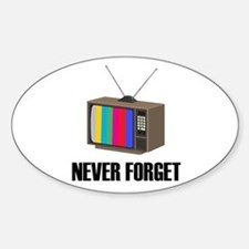 Never Forget Regular TV Oval Decal