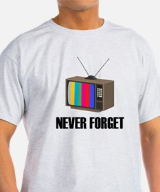 Never Forget Regular TV T-Shirt