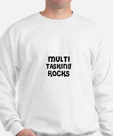 MULTI TASKING ROCKS Sweatshirt