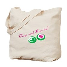 Frogs Need Love Too Tote Bag