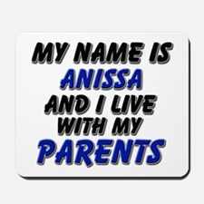 my name is anissa and I live with my parents Mouse